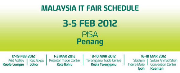 Malaysia IT Fair 2012 (1st quarter) schedule